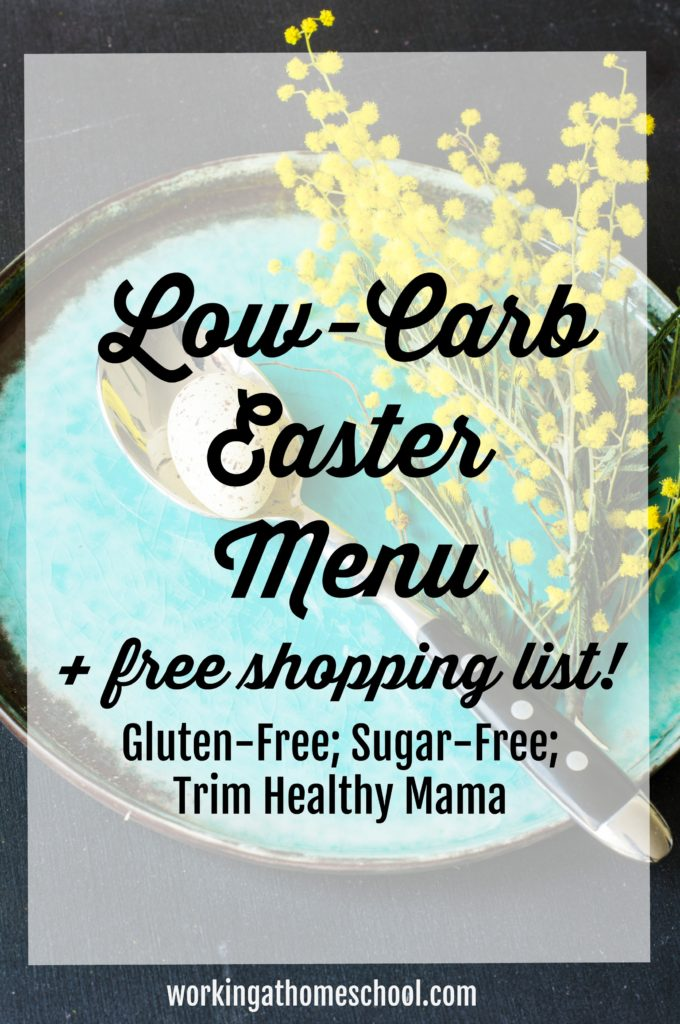 Delicious low-carb THM Easter menu with a printable shopping list! This low-carb, Trim Healthy Mama Easter Menu includes free printables.