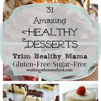 31 Healthy Delicious Desserts (GF, SF, THM)