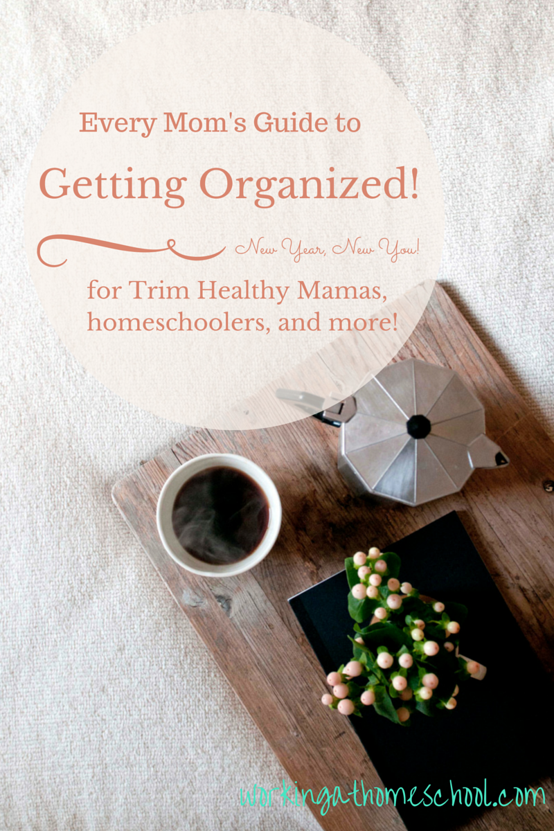 how to get yourself organized at home