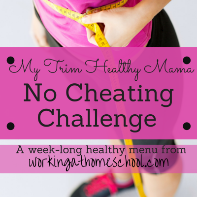 My Trim Healthy Mama No Cheat Challenge!