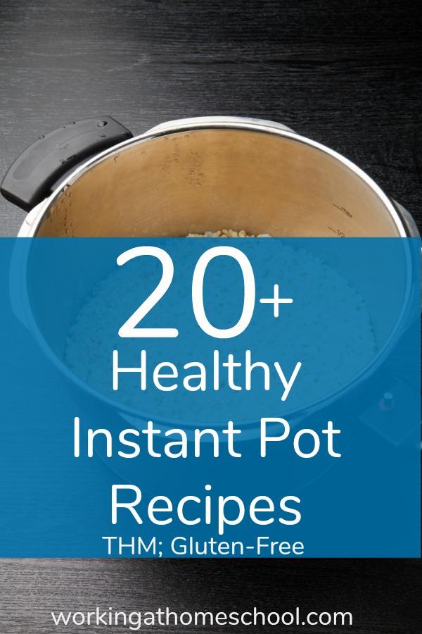 Over 20 Healthy Trim Healthy Mama Instant Pot Recipes!