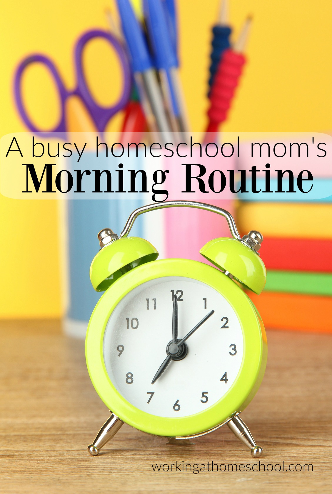 Morning Routine for Homeschool Moms