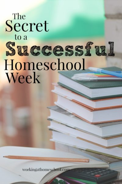 The Secret to a Successful Homeschool Week