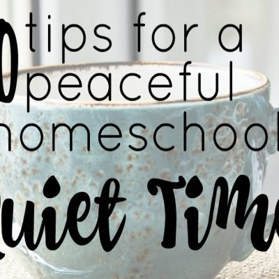 10 Tips for Peaceful Quiet Time