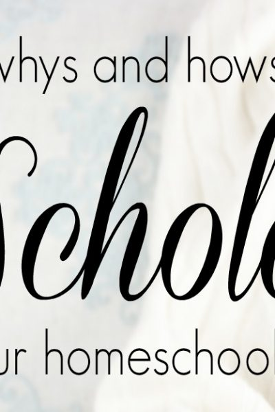 The Whys and Hows of Scholé in your Classical Homeschool