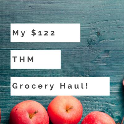 My $122 THM Grocery Haul