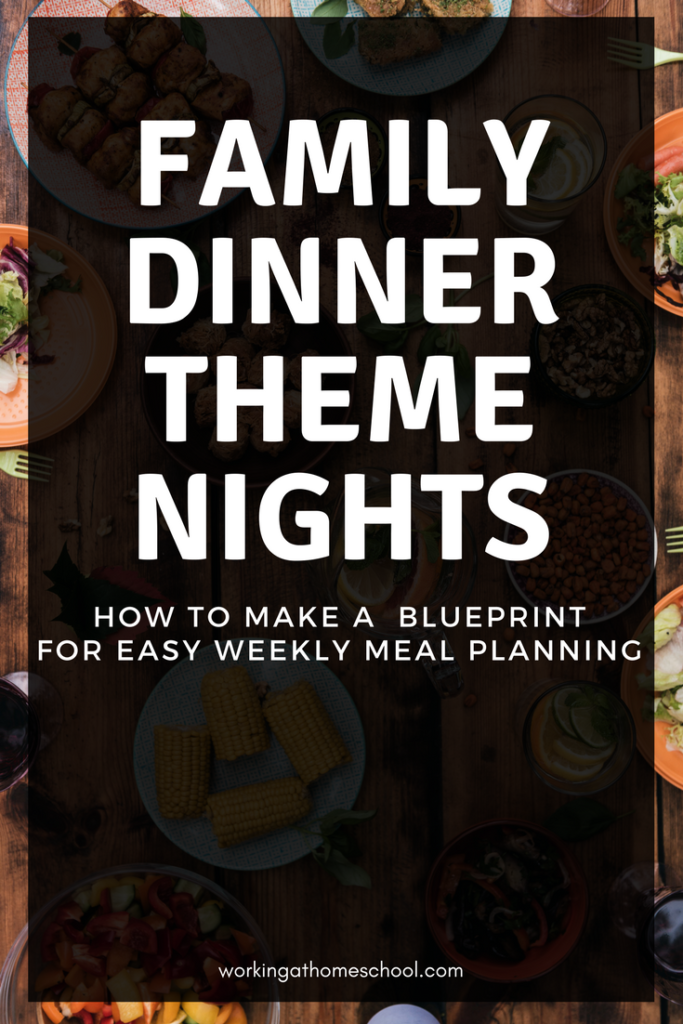 Family Dinner Theme Nights to the Rescue! Ideas to simplify meal planning with Taco Tuesday, Whatever Wednesdays...