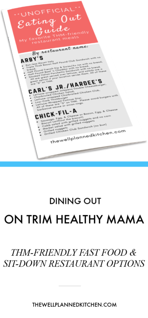 Need ideas for eating out on THM? This printable guide has tons of healthy Trim Healthy Mama options!