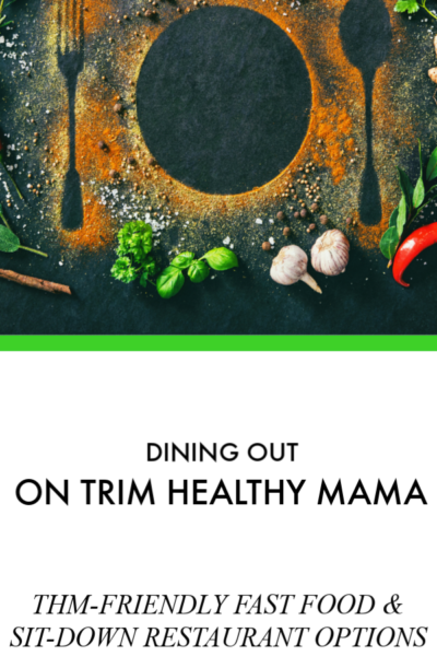 Trim Healthy Mama – Eating Out