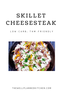 """Easy, delicious low-carb Philly Cheesesteak Skillet! THM """"S"""", low-carb"""