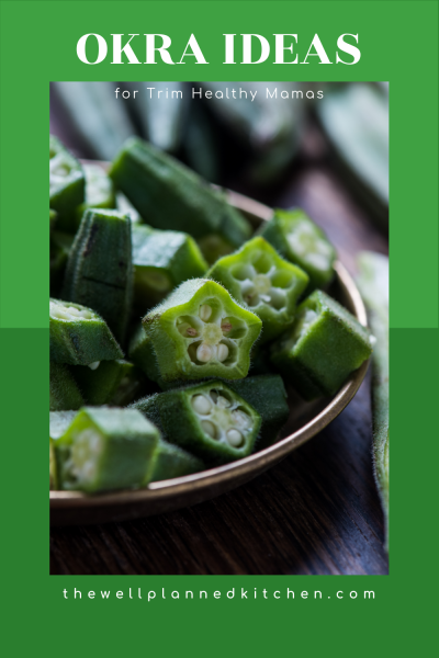 TONS of healthy okra ideas for THM! #trimhealthymama #thm #healthy