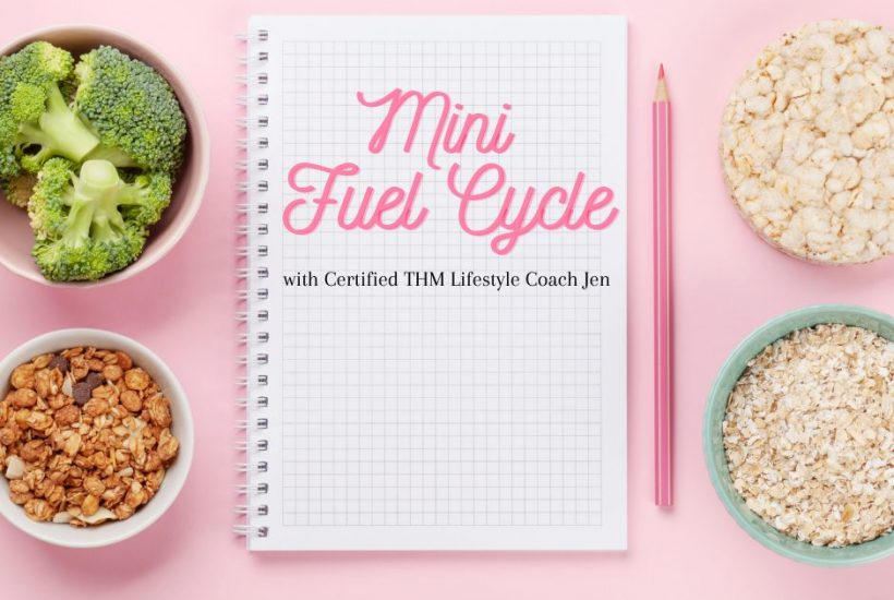 Want to try a Fuel Cycle with THM? Try this Mini Fuel Cycle to get your feet wet! #thm #trimhealthymama #diet #healthylifestyle #fuelcycle #stubbornweight