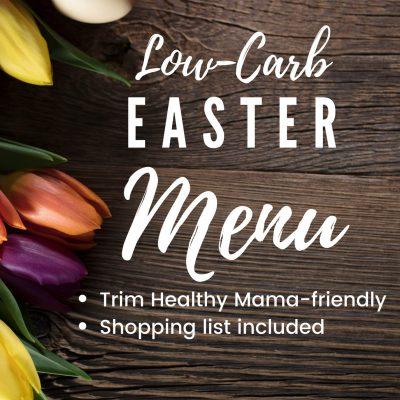 Easter Menu for Trim Healthy Mamas