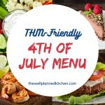 THM-Friendly 4th of July meal ideas! Delicious, healthy, #lowcarb recipes! #thm #trimhealthymama