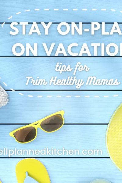 How To Stay On-Plan on Vacation